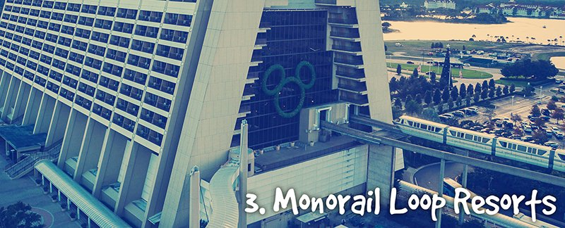 Monorail Loop Resorts