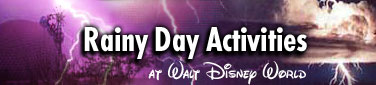 Rainy day activities at Walt Disney World