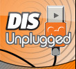 DIS Unplugged Disney Podcast – Episode #299