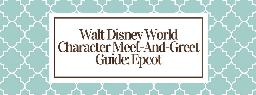 Walt Disney World Character Meet-And-Greet Guide_ Epcot