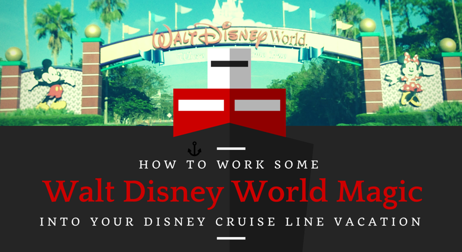 How To Work Some Walt Disney World Magic Into Your Disney