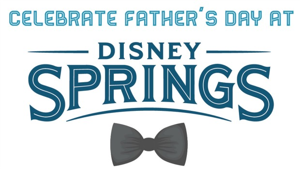 Fathers Day Disney Springs